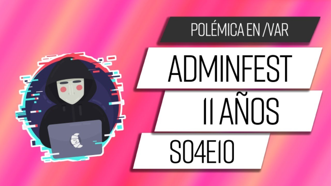 Polémica en /var S04E10 - AdminFest 11 años